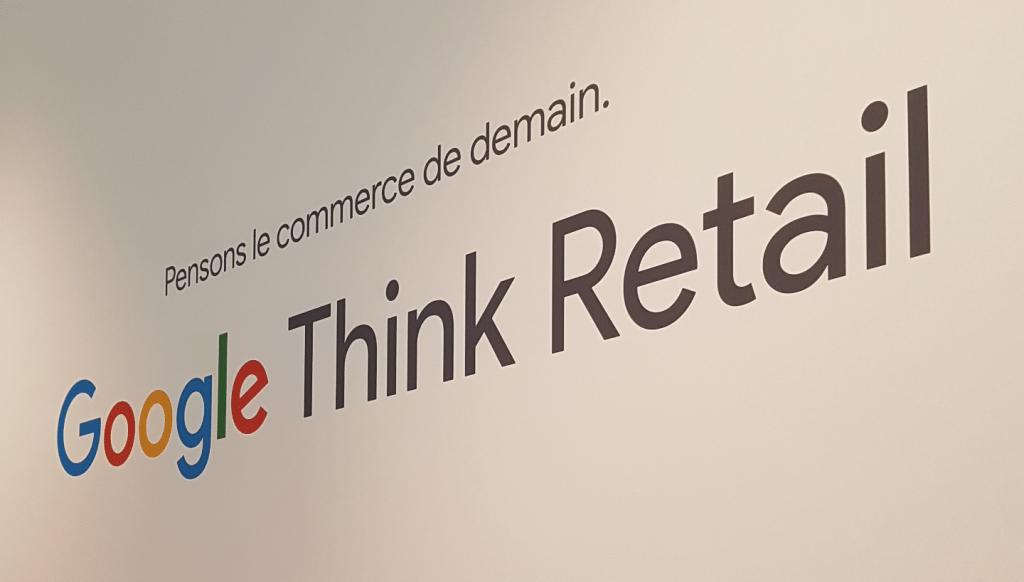 Google Think Retail 2019 – Ce qu'il faut retenir
