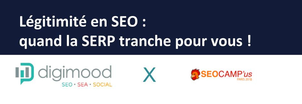 SEO Camp 2018 : les slides du workshop de Digimood