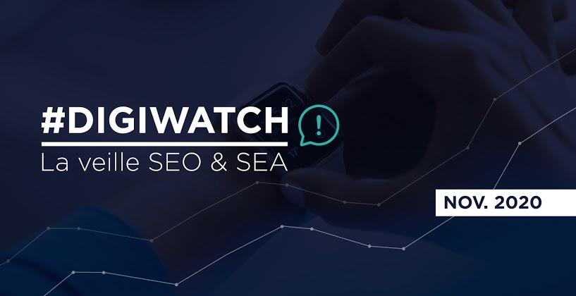 DigiWatch Novembre 2020 : veille SEO et SEA