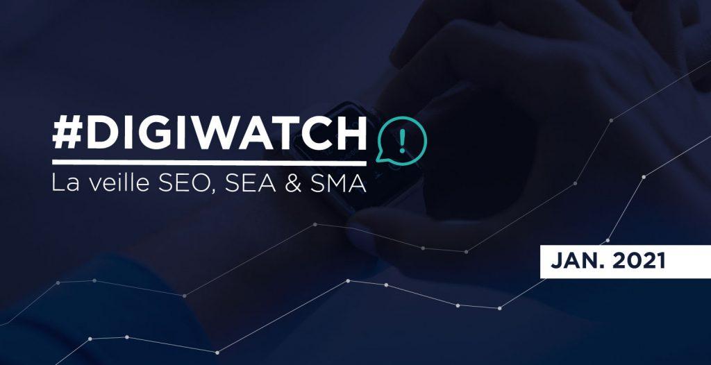 DigiWatch Janvier 2021 : veille SEO SEA SMA